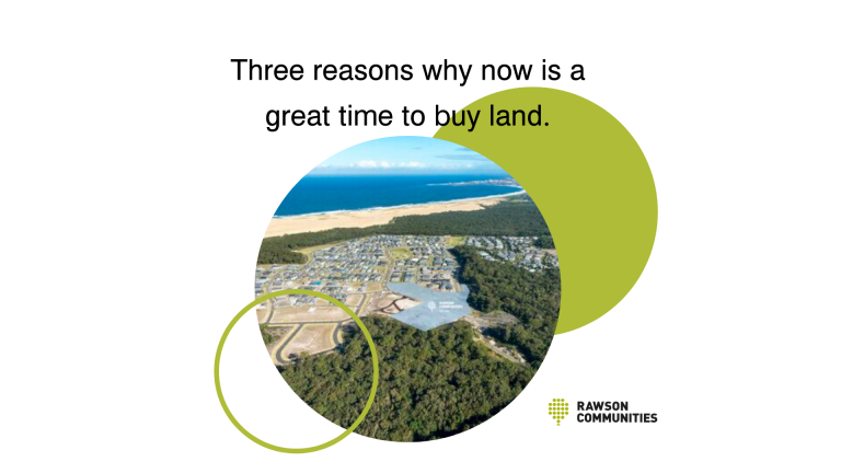 Three reasons why now is a good time to buy land